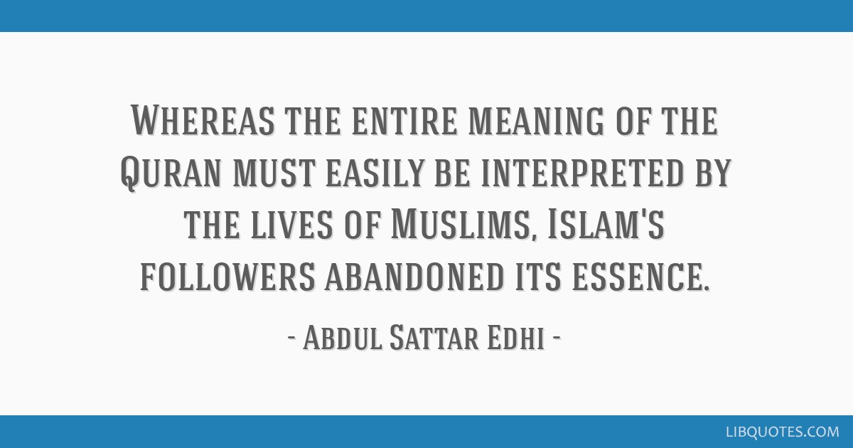 Whereas the entire meaning of the Quran must easily be interpreted