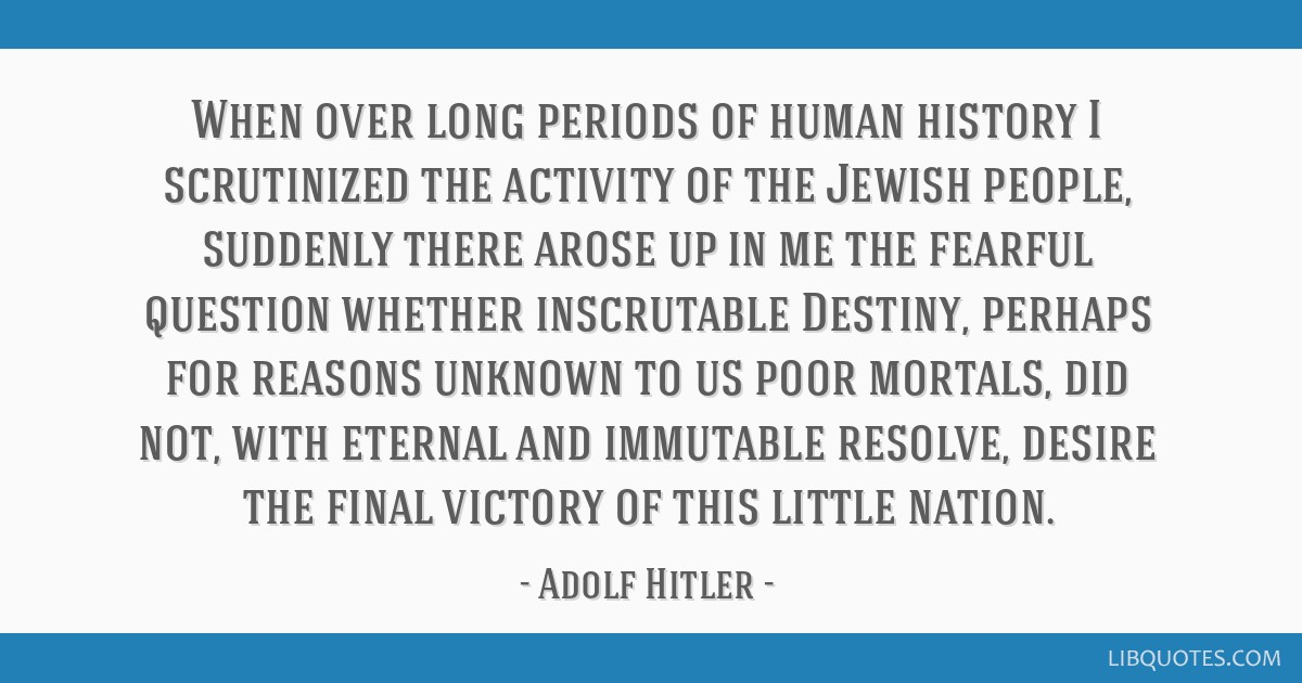 When over long periods of human history I scrutinized the activity of the Jewish people, suddenly there arose up in me the fearful question whether...