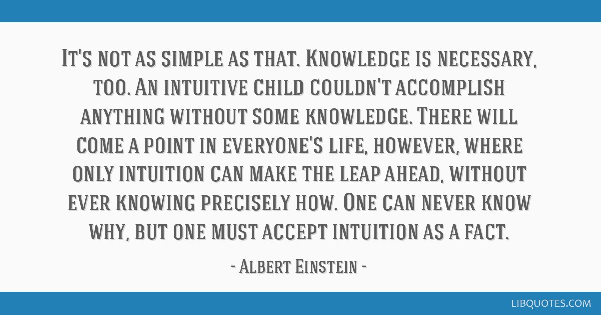 It's not as simple as that  Knowledge is necessary, too  An