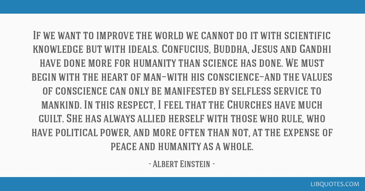 if we want to improve the world we cannot do it scientific