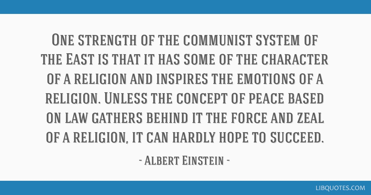 One strength of the communist system of the East is that it has some of the character of a religion and inspires the emotions of a religion. Unless...