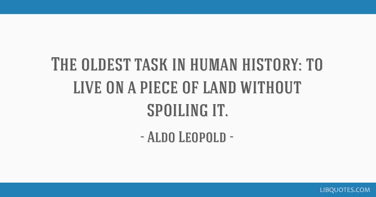 The oldest task in human history: to live on a piece of land without spoiling it.