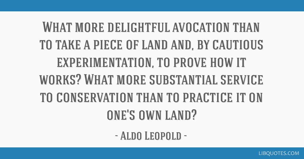 What more delightful avocation than to take a piece of land and, by cautious experimentation, to prove how it works? What more substantial service to ...