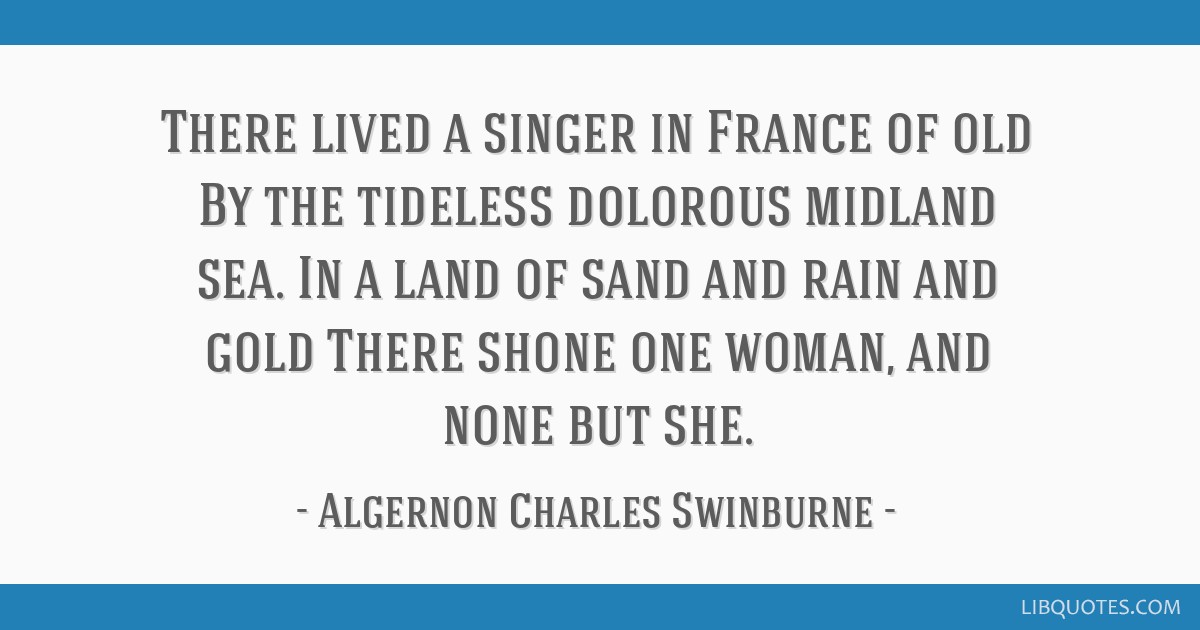 There Lived A Singer In France Of Old By The Tideless Dolorous