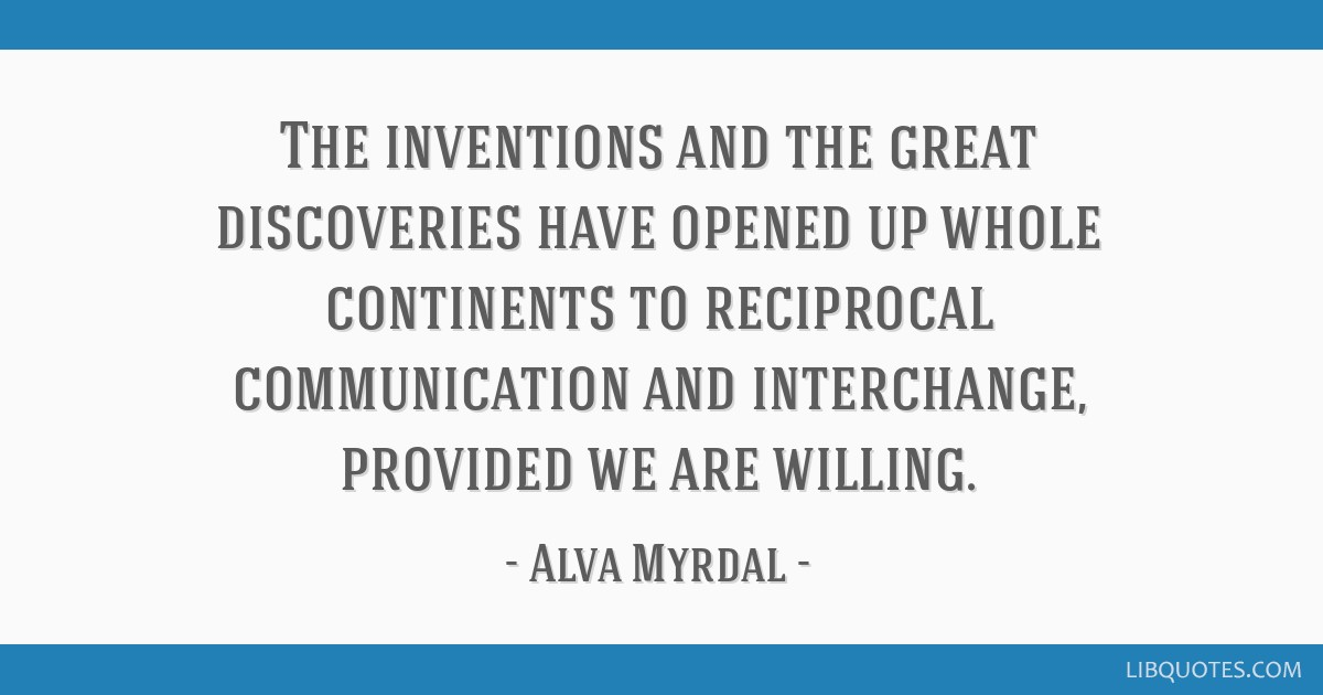 The Inventions And The Great Discoveries Have Opened Up Whole Continents To Reciprocal Communication And Interchange