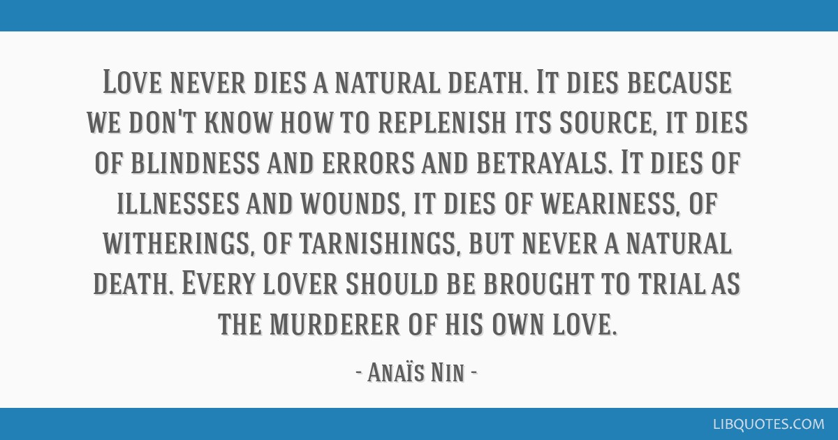Love Never Dies A Natural Death It Dies Because We Dont Know How