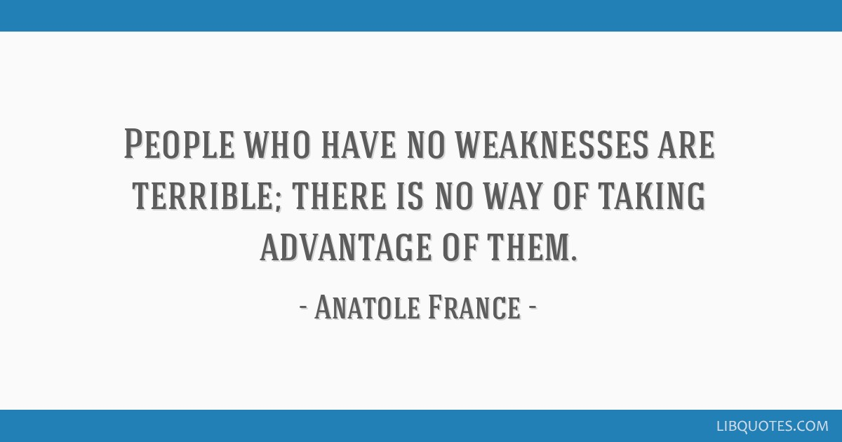 People Who Have No Weaknesses Are Terrible There Is No Way Of