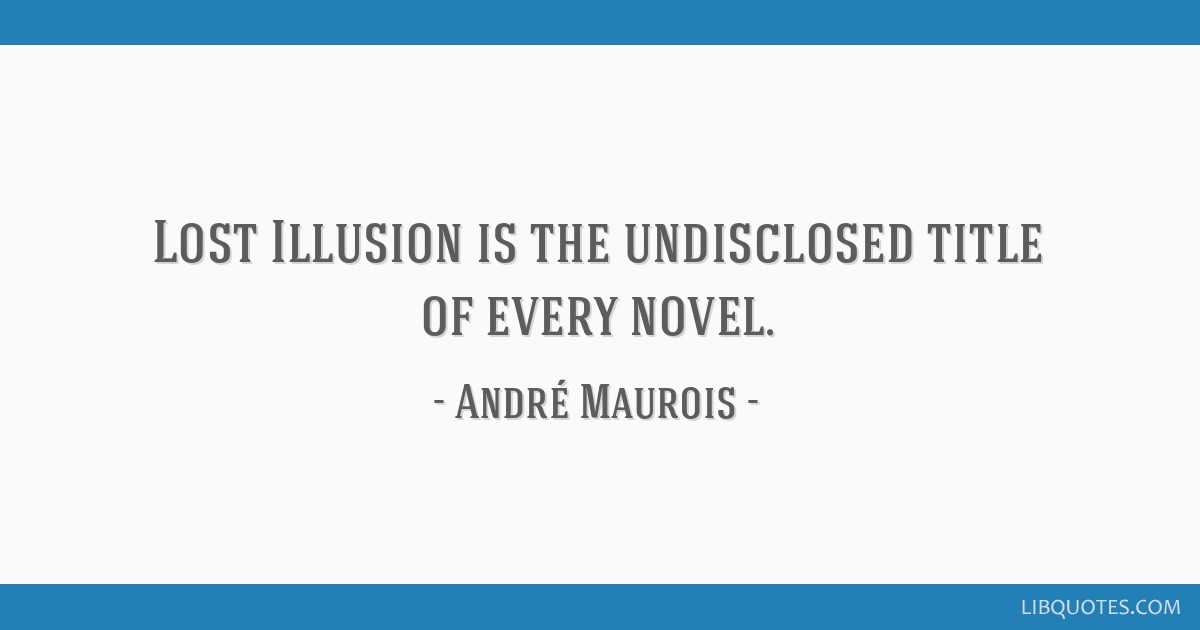 Lost Illusion is the undisclosed title of every novel.