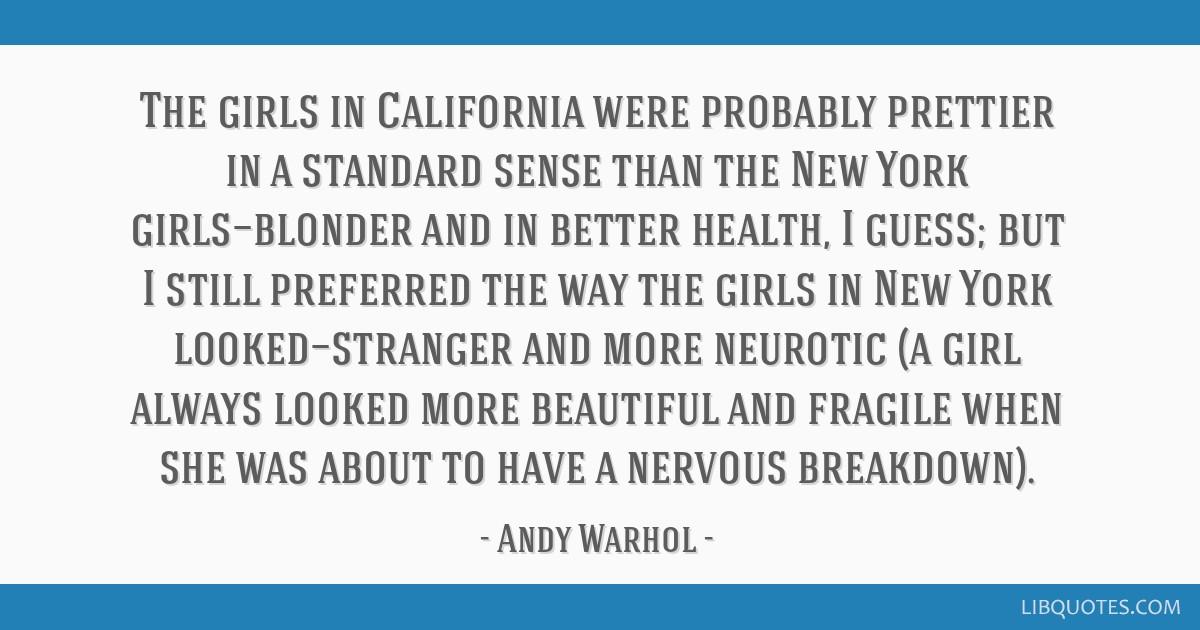 The girls in California were probably prettier in a standard ...