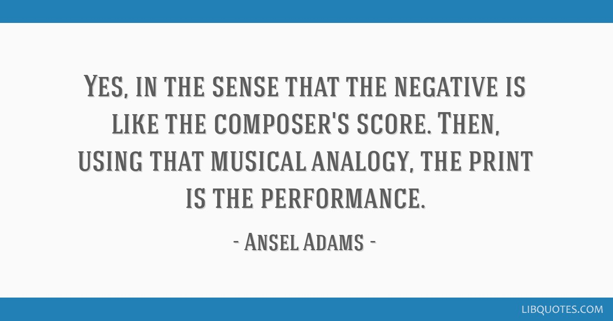 Yes, in the sense that the negative is like the composer's score. Then, using that musical analogy, the print is the performance.