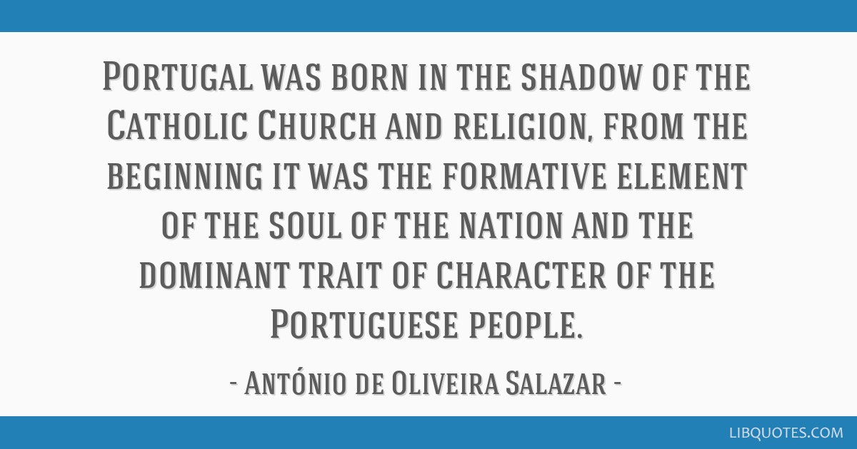 Portugal Was Born In The Shadow Of The Catholic Church And Religion From The Beginning It
