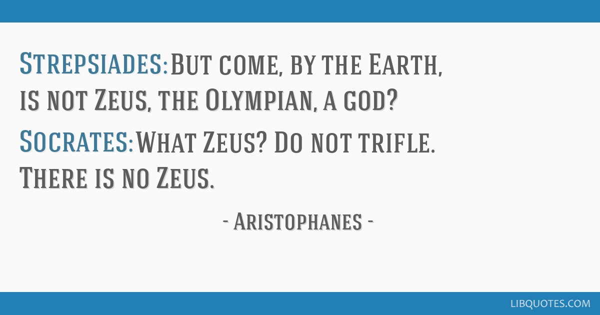 strepsiades but come by the earth is not zeus the olympian a
