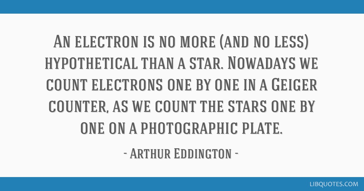 An electron is no more (and no less) hypothetical than a star. Nowadays we count electrons one by one in a Geiger counter, as we count the stars one...