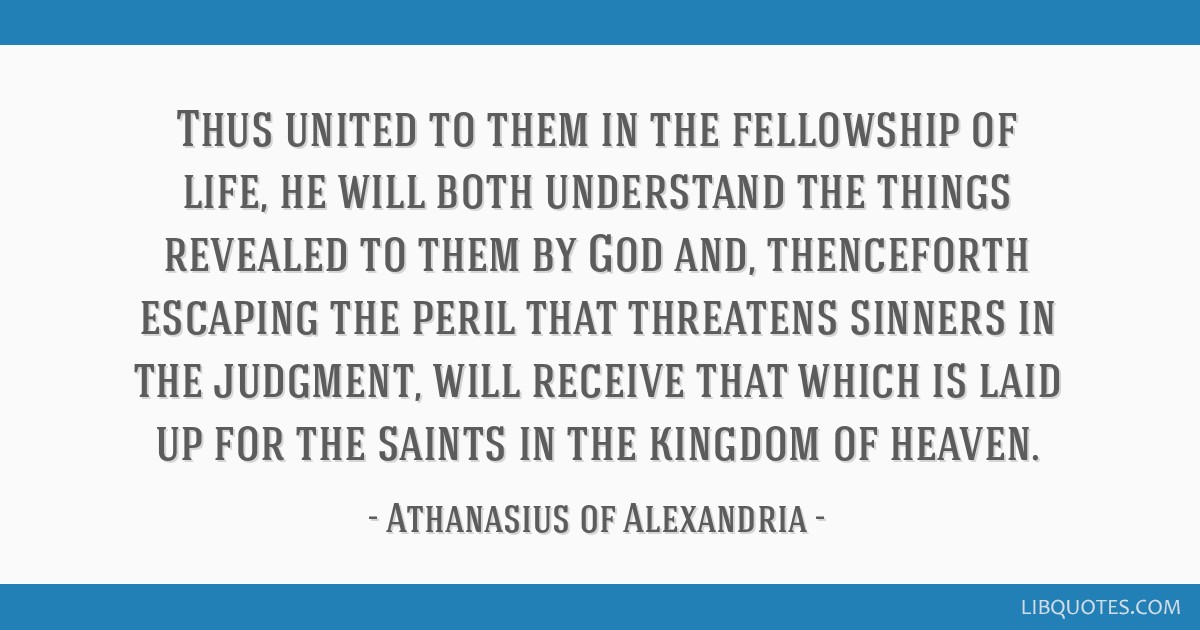 thus united to them in the fellowship of life he will both