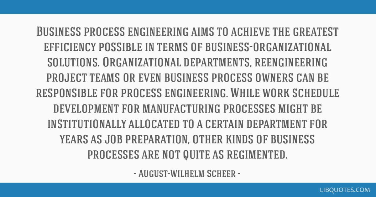 Business process engineering aims to achieve the greatest efficiency possible in terms of business-organizational solutions. Organizational...