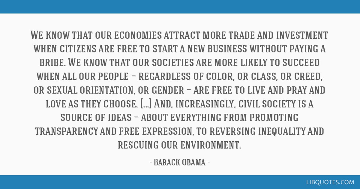 We know that our economies attract more trade and investment when citizens are free to start a new business without paying a bribe. We know that our...