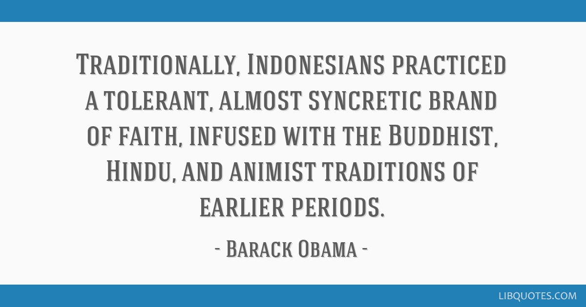 Traditionally, Indonesians practiced a tolerant, almost syncretic brand of faith, infused with the Buddhist, Hindu, and animist traditions of earlier ...