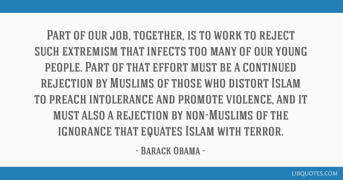 Part of our job, together, is to work to reject such extremism that infects too many of our young people. Part of that effort must be a continued...