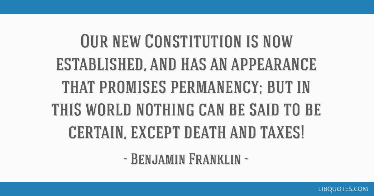 Our new Constitution is now established, and has an appearance that promises permanency; but in this world nothing can be said to be certain, except...
