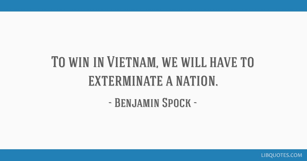 To win in Vietnam, we will have to exterminate a nation.