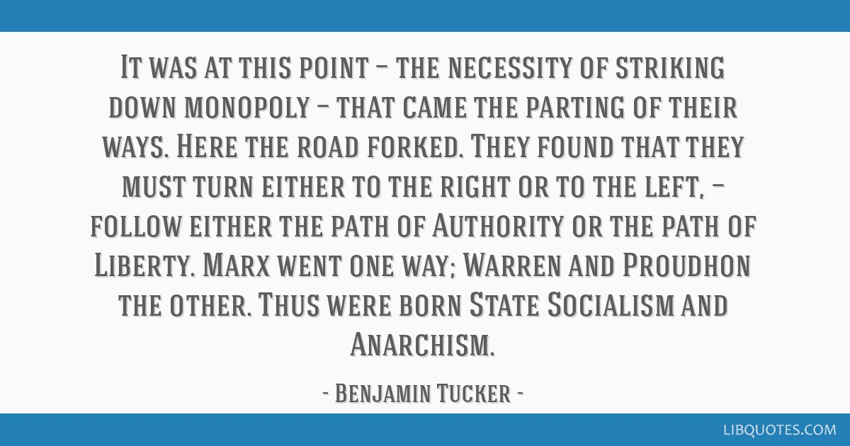 It was at this point — the necessity of striking down monopoly — that came the parting of their ways. Here the road forked. They found that they...