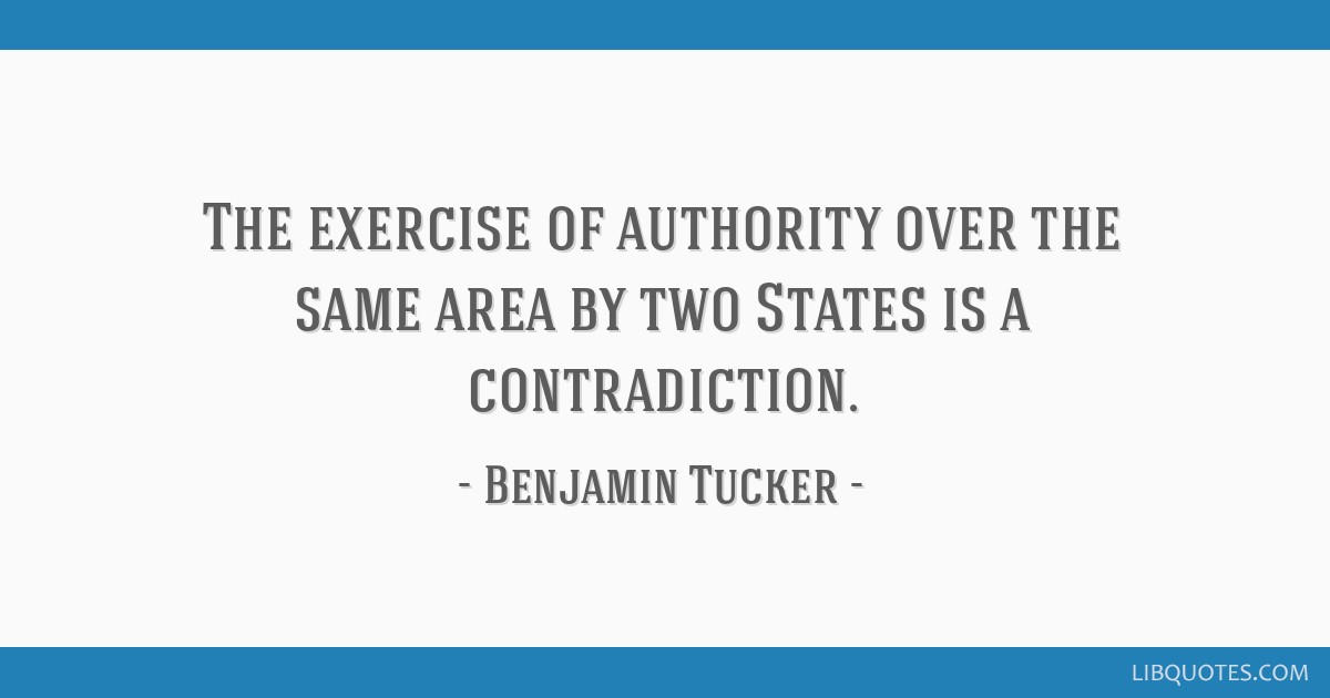 The exercise of authority over the same area by two States is a contradiction.