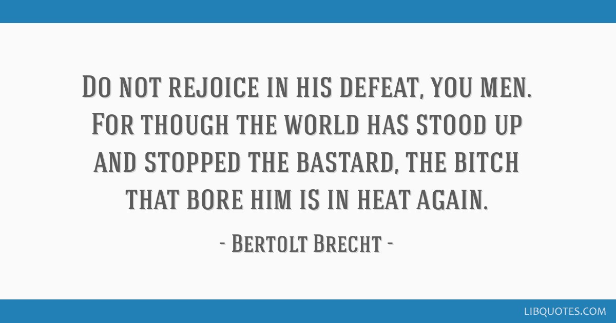 Do Not Rejoice In His Defeat You Men For Though The World