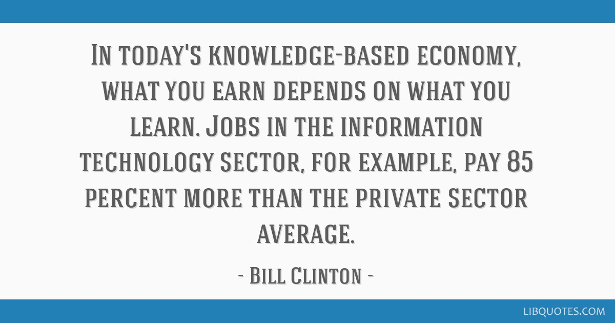 In today's knowledge-based economy, what you earn depends on what you learn. Jobs in the information technology sector, for example, pay 85 percent...