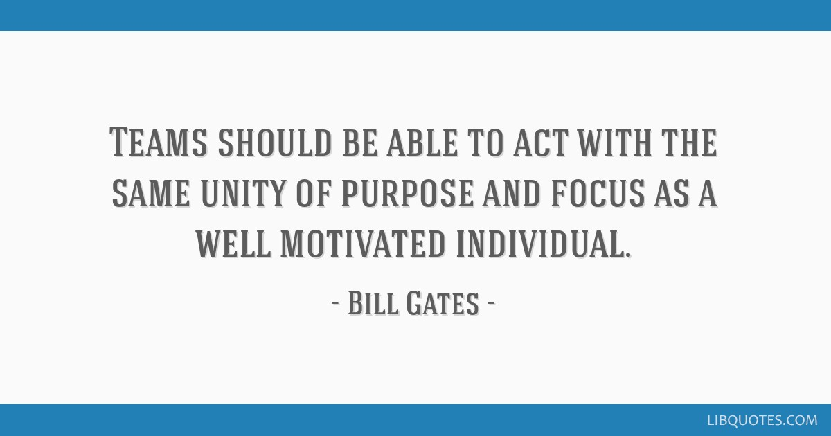 Teams should be able to act with the same unity of purpose