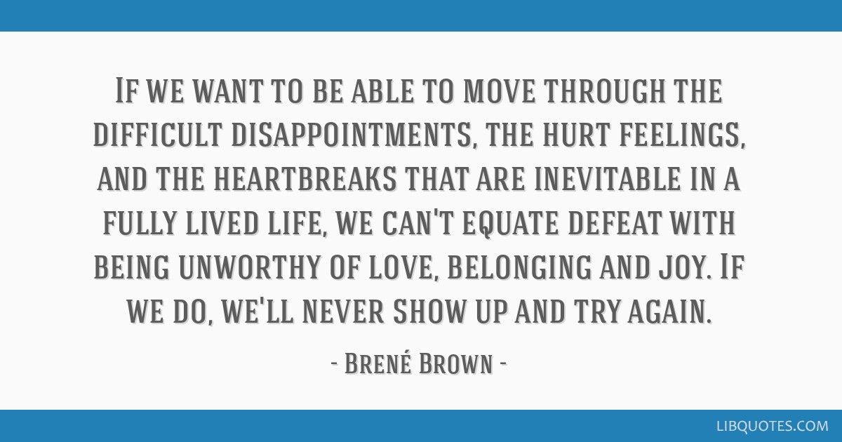 If We Want To Be Able To Move Through The Difficult Disappointments