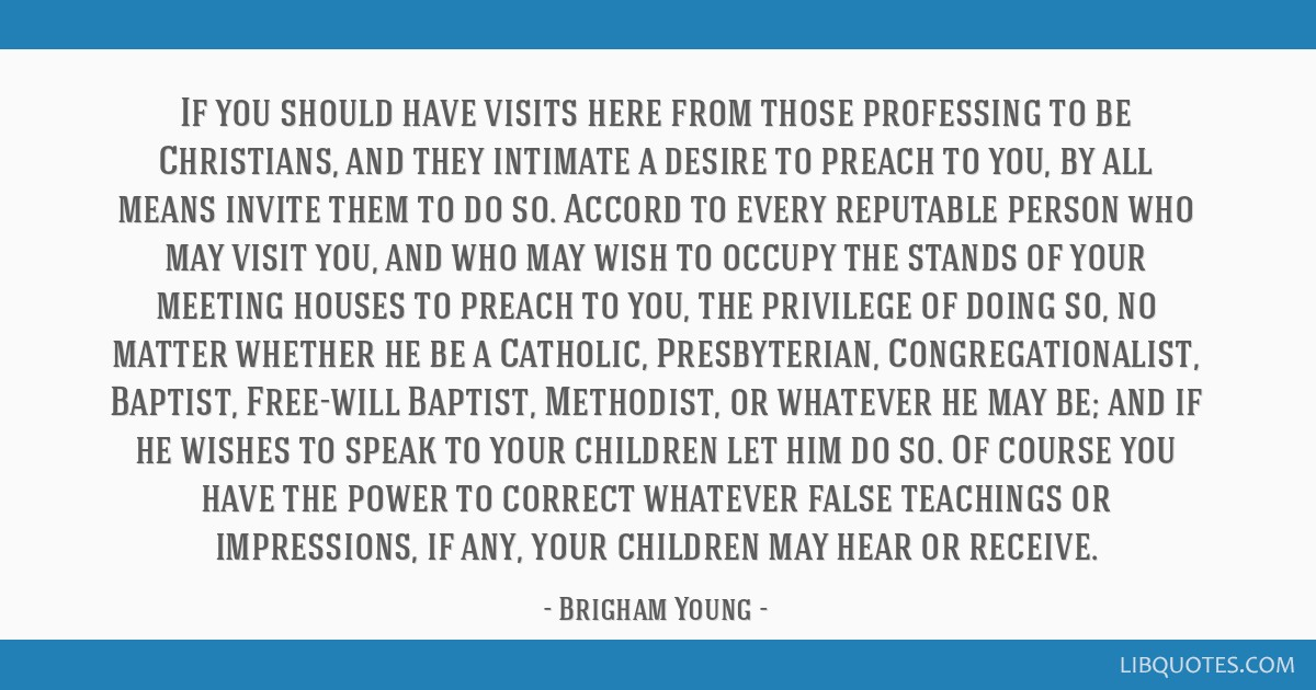 If you should have visits here from those professing to be Christians, and they intimate a desire to preach to you, by all means invite them to do...