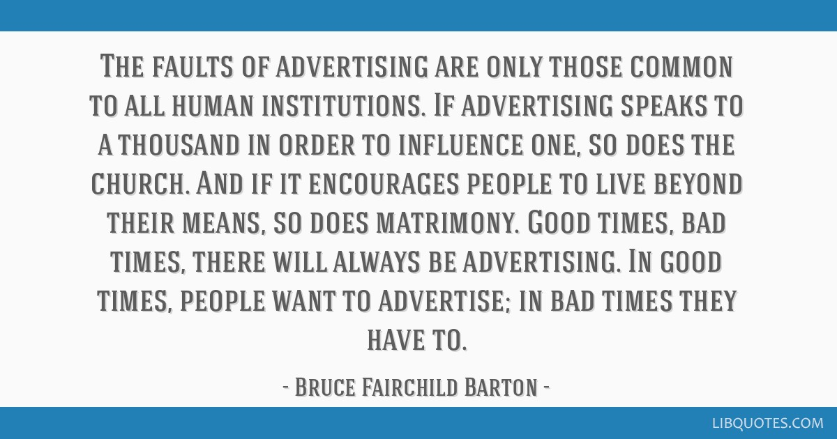 The Faults Of Advertising Are Only Those Common To All Human
