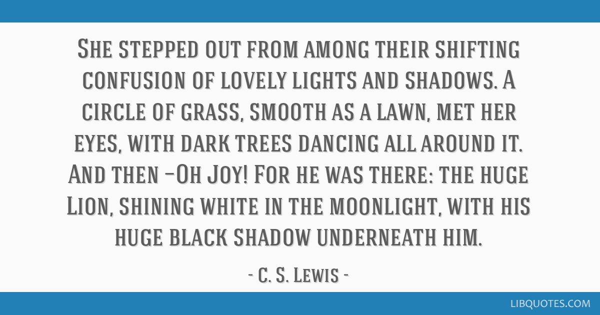 She stepped out from among their shifting confusion of lovely lights and shadows. A circle of grass, smooth as a lawn, met her eyes, with dark trees...