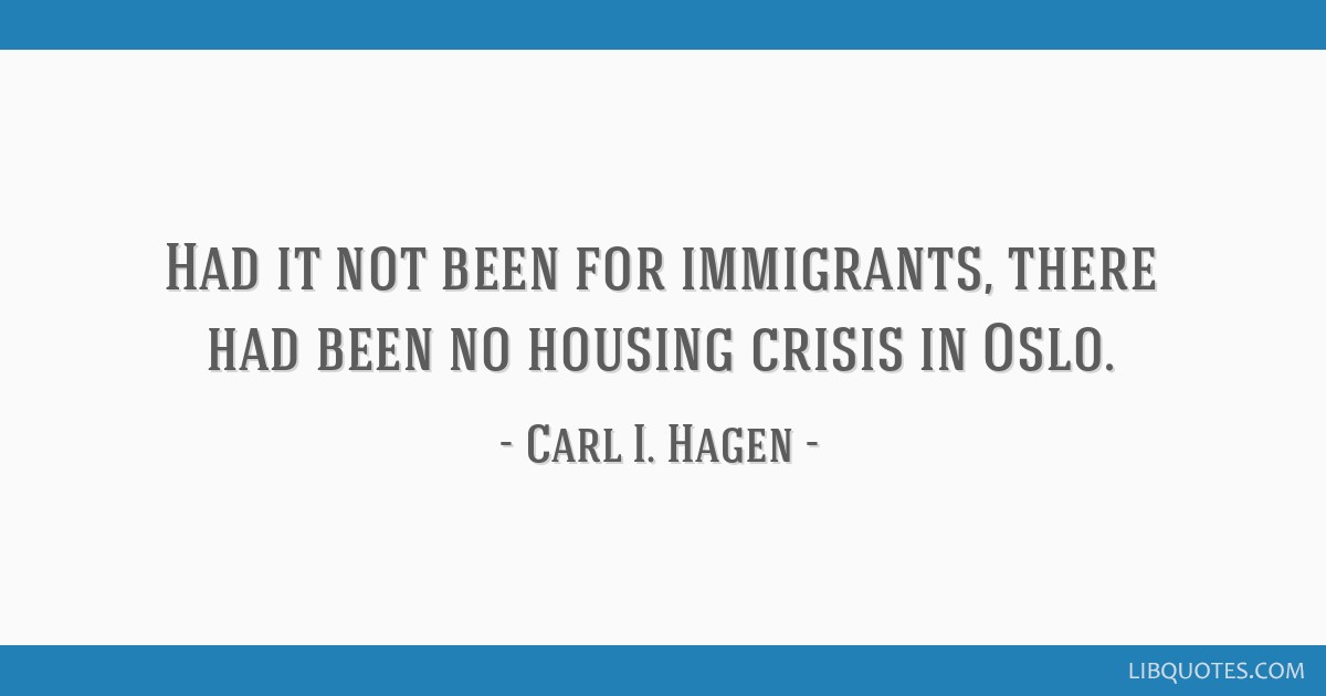 Had it not been for immigrants, there had been no housing crisis in Oslo.