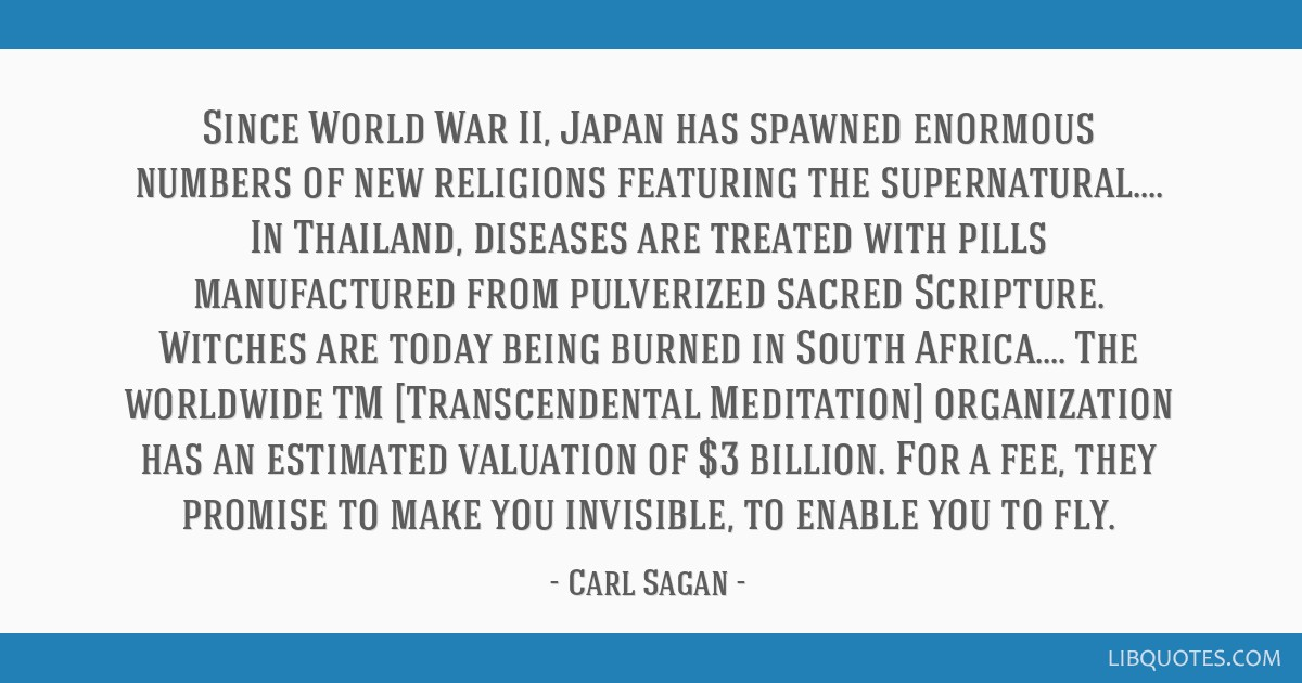 Since World War II, Japan has spawned enormous numbers of new religions featuring the supernatural.... In Thailand, diseases are treated with pills...