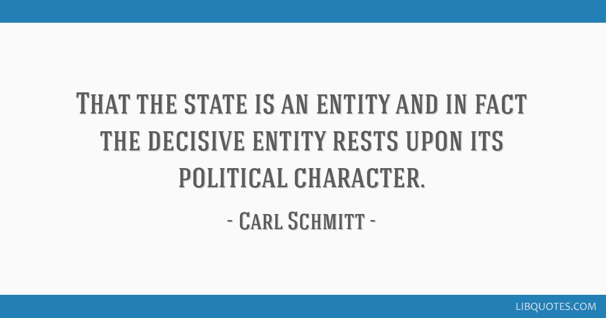 That the state is an entity and in fact the decisive entity rests upon its political character.