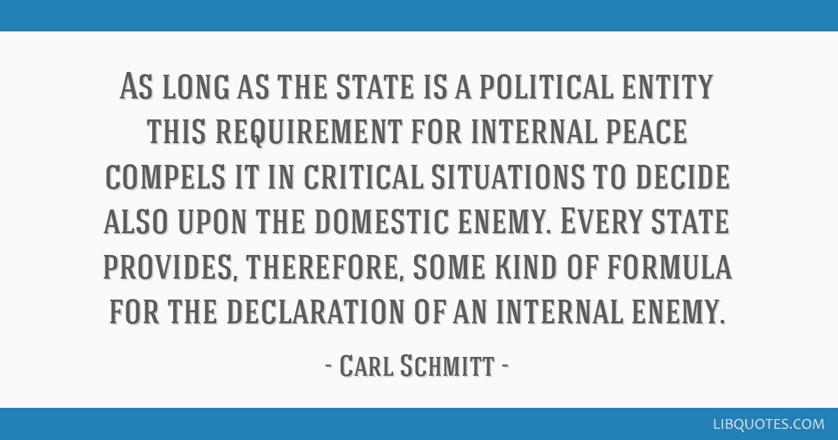 As long as the state is a political entity this requirement for internal peace compels it in critical situations to decide also upon the domestic...