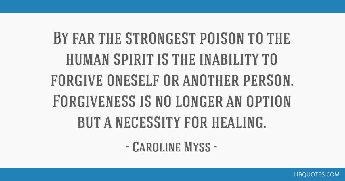 By far the strongest poison to the human spirit is the inability to ...