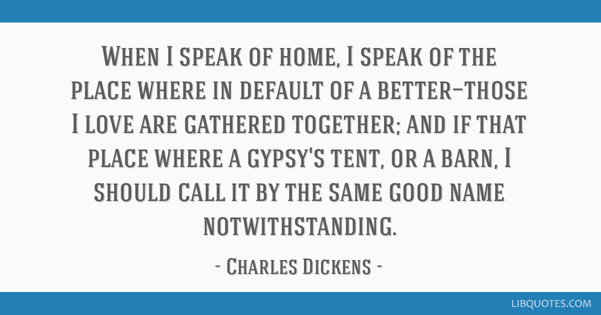 When I speak of home, I speak of the place where in default