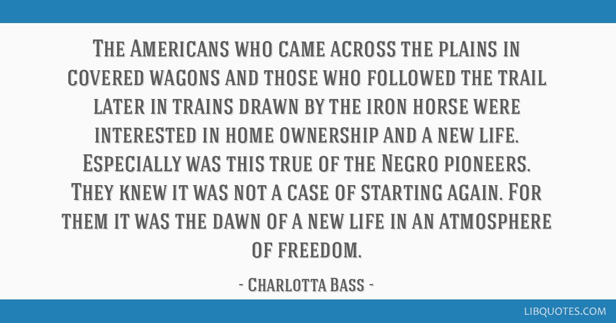the americans who came across the plains in covered wagons and