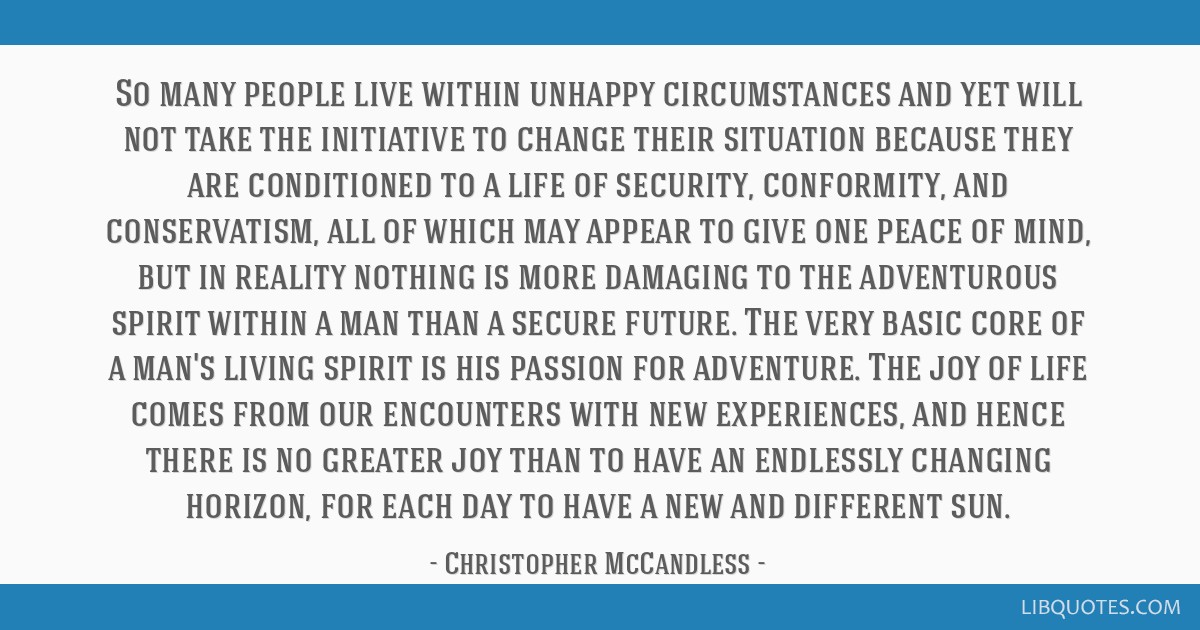 So many people live within unhappy circumstances and yet will not take the initiative to change their situation because they are conditioned to a...