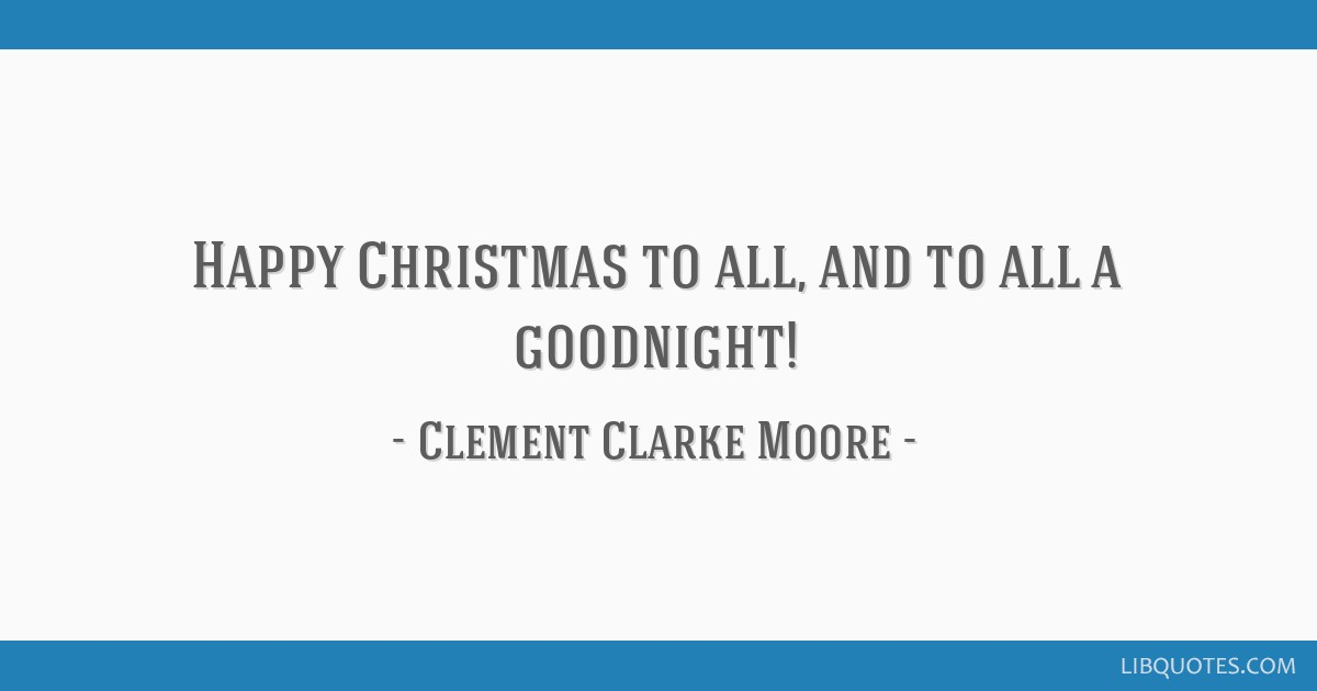 Happy Christmas to all, and to all a goodnight!