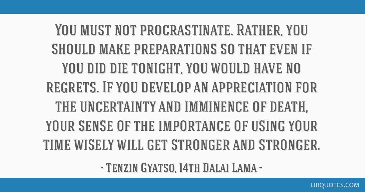 You Must Not Procrastinate Rather You Should Make Preparations So