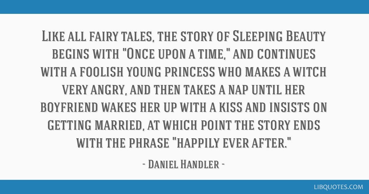 Like all fairy tales, the story of Sleeping Beauty begins