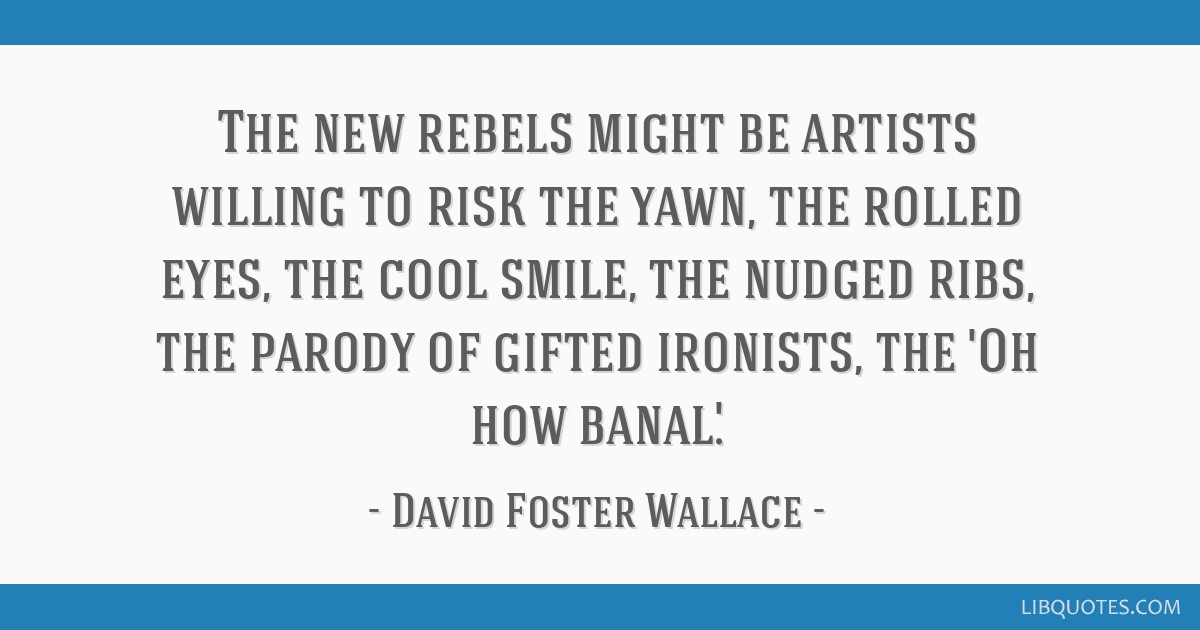 The new rebels might be artists willing to risk the yawn ...
