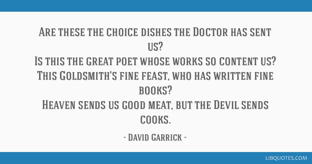 Are these the choice dishes the Doctor has sent us? Is this the great poet whose works so content us? This Goldsmith's fine feast, who has written...