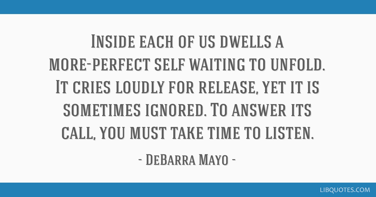 Inside each of us dwells a more-perfect self waiting to unfold. It cries loudly for release, yet it is sometimes ignored. To answer its call, you...