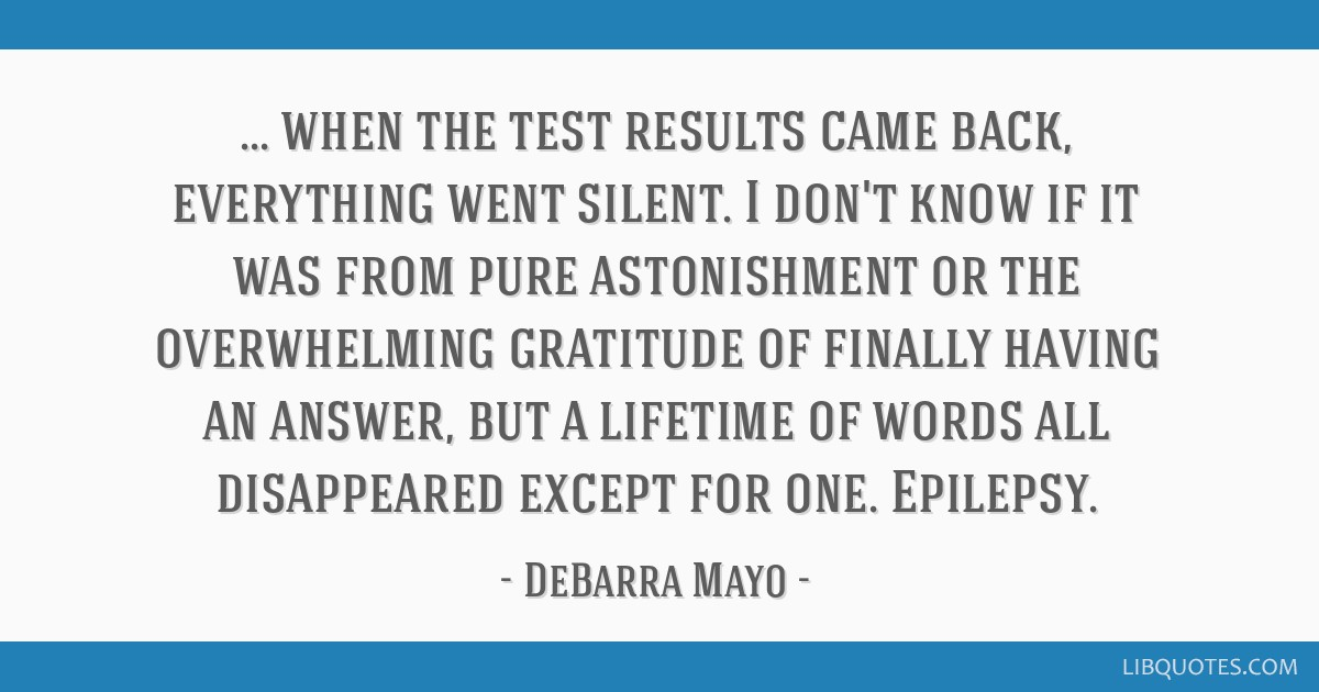 When the test results came back, everything went silent. I don't know if it was from pure astonishment or the overwhelming gratitude of finally...