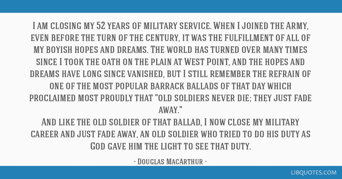 I am closing my 52 years of military service. When I joined the Army, even before the turn of the century, it was the fulfillment of all of my boyish ...