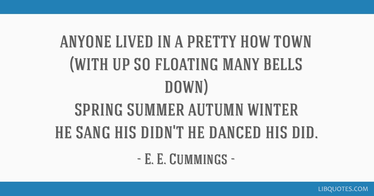 ee cummings anyone